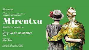 Mirentxu, en versión concierto, en el Teatro de la Zarzuela