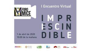 I Encuentro Virtual del Foro MICE: por un sector sano, solidario y sostenible