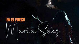 María Sáez presenta su nuevo single: En el fuego
