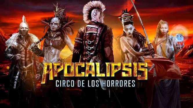Apocalipsis. Circo de los Horrores, en streaming del 31 de octubre al 2 de noviembre