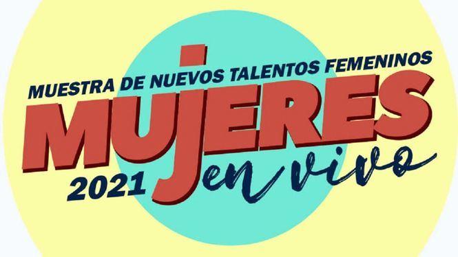 Primera Muestra de Nuevos Talentos Femeninos del Festival Mujeres en Vivo