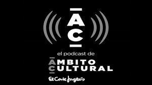 Ámbito Cultural apuesta por el podcast en sus canales digitales como alternativa al directo
