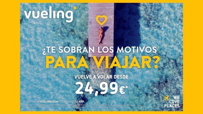 Nos Sobran Los Motivos Para Viajar, nueva campaña de la aerolínea Vueling