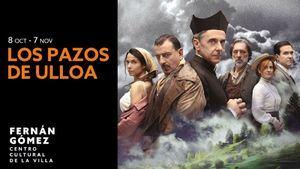 Los Pazos de Ulloa, de Emilia Pardo Bazán, en el teatro Fernán Gómez de Madrid