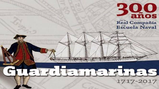 Guardiamarinas (1717-2017). 300 años de la Real Compañía a la Escuela Naval