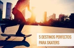 5 destinos de viaje perfectos para skaters
