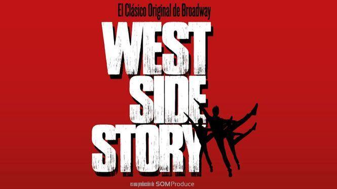 West Side Story, el clásico de Broadway llega a España