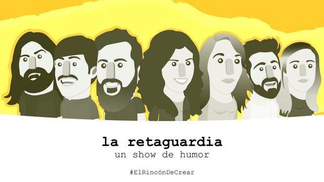 La Retaguardia, el show de comedia donde los guionistas reivindican su profesión