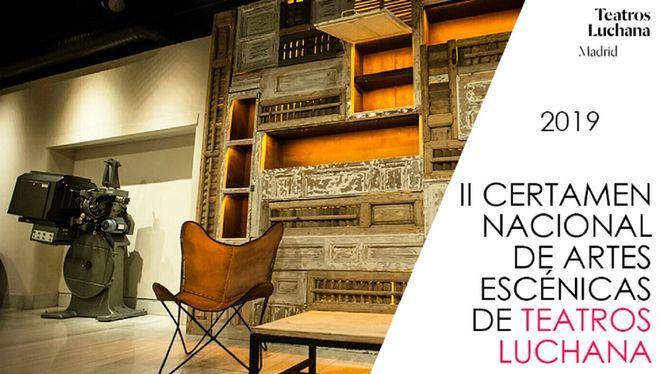 Los Teatros Luchana lanzan la segunda edición de su Certamen Nacional de Artes Escénicas